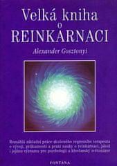 Alexander Gosztonyi: Velká kniha o reinkarnaci - Rozsáhlá základní práce zkušeného regresního terapeuta o vyvoji...