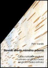 Petr Vaněk: Slovník dřevin mírného pásma