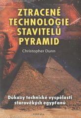 Christopher Dunn: Ztracené technologie stavitelů pyramid - Důkazy technické vyspělosti starověkých egypťanů