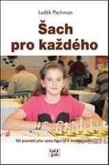 Luděk Pachman: Šach pro každého - Od pravidel přes vývin figur až k analýze partií