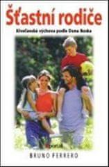 Bruno Ferrero: Šťastní rodiče - Křesťanská výchova podle Dona Boska