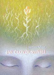 James Allen: Jak člověk smýšlí