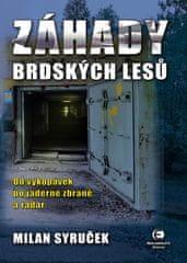 Milan Syruček: Záhady brdských lesů - Od vykopávek po jaderné zbraně a radar