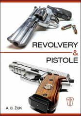 Alexandr B. Žuk: Revolvery a pistole