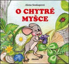 Alena Soukupová: O chytré myšce