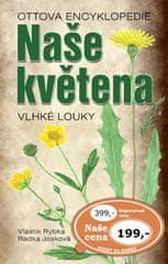 Vlastimil Rybka: Naše květena Vlhké louky - Ottova encyklopedie
