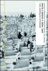 Bronislav Ostřanský: Smrt, hroby a záhrobí v islámu - Poslední věci člověka pohledem muslimských pramenů