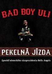 Bad Boy Uli: Pekelná jízda - Zpověď německého víceprezidnte Hells Angels