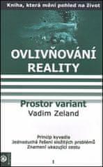 Vadim Zeland: Prostor variant - Ovlivňování reality I.
