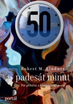 Robert M. Lindner: Padesát minut - Pět příběhů z terapeutické praxe