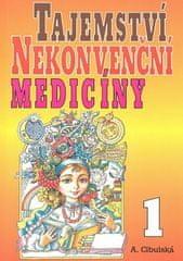 A. Cibulská: Tajemství nekonvenční medicíny 1