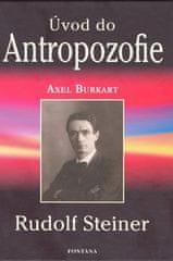 Axel Burkart: Úvod do Antropozofie - Rudolf Steiner