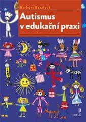 Barbora Bazalová: Autismus v edukační praxi