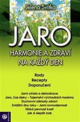 Jelena Svitko: Jaro Harmonie a zdraví na každý den - Rady Recepty Doporučení
