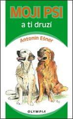 Antonín Ešner: Moji psi a ti druzí