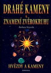 Barbara Newerla: Drahé kameny a znamení zvěrokruhu - Hvězdy a kameny