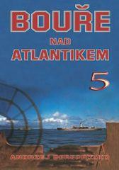 Andrzej Perepeczko: Bouře nad Atlantikem 5