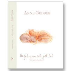 Anne Geddes: Mých prvních pět let - Střípky z mého dětství Beginnings Elliott