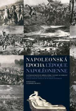 Martin Rája: Napoleonská epocha L`époque Napoléonienne - Na pohlednicích ze sbírek zámku Slavkov-Austerlitz