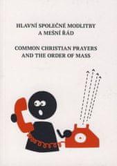 Ája Kuchařová: Hlavní společné modlitby a mešní řád Common Christian Prayers and Order of Mas