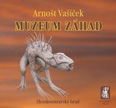 Arnošt Vašíček: Muzeum záhad - Slezskoostravský hrad