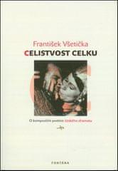 František Všetička: Celistvost celku - O kompoziční poetice českého dramatu
