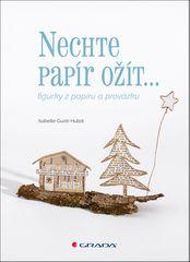 Isabelle Guiot-Hullot: Nechte papír ožít - figurky z papíru a provázku