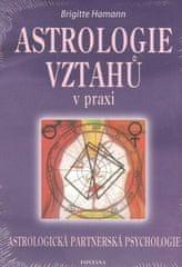Brigitte Hamannová: Astrologie vztahů v praxi - Astrologická partnerská psychologie