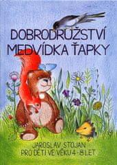 Jaroslav Stojan: Dobrodružství medvídka Ťapky