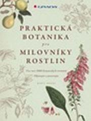 Geoff Hodge: Praktická botanika pro milovníky rostlin - více než 3 000 botanických termínů, objevujte a pozorujte