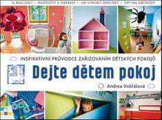 Andrea Vokřálová: Dejte dětem pokoj - Inspirativní průvodce zařizováním dětských pokojů