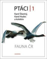 Karel Šťastný: Ptáci 1 - Fauna ČR