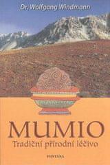 Wolfgang Windmann: Mumio - Tradiční přírodní léčivo
