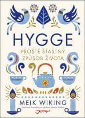 Meik Wiking: Hygge - Prostě šťastný způsob života