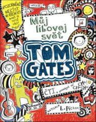 Liz Pichon: Tom Gates Můj libovej svět