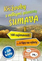 Křížovky s velkými písmeny Šumava - 100 zajímavostí... a tipy na výlety