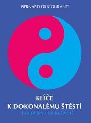 Bernard Ducourant: Klíče k dokonalému štěstí - Taoismus v denním životě