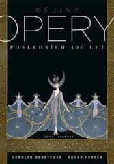 Carolyn Abbateová: Dějiny opery. Posledních 400 let.