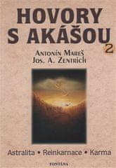 Antonín Mareš: Hovory s akášou 2 - Astralita - Reinkarnace - Karma