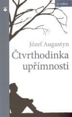 Józef Augustyn: Čtvrthodinka upřímnosti