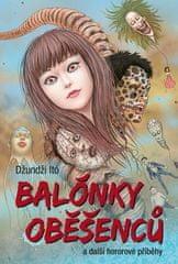 Džundži Itó: Balónky oběšenců - a další hororové příběhy