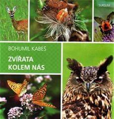 Bohumil Kabeš: Zvířata kolem nás