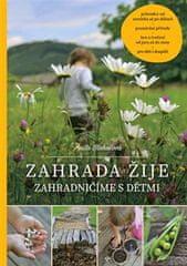 Anita Blahušová: Zahrada žije – zahradničíme s dětmi