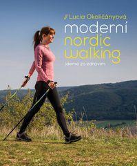 Lucia Okoličányová: Moderní nordic walking - Jdeme za zdravím
