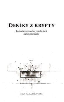 Deníky z krypty - Poslední dny sedmi parašutistů za heydrichiády