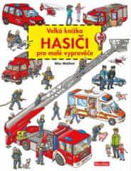 Max Walther: Velká knížka HASIČI pro malé vypravěče