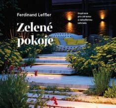 Ferdinand Leffler: Zelené pokoje. Inspirace pro zdravou a zabydlenou zahradu