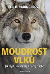 Elli H. Radingerová: Moudrost vlků - Jak myslí, jak vnímají a pečují o sebe