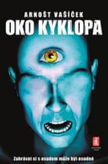 Arnošt Vašíček: Oko Kyklopa - Zahrávat si s osudem může být osudné