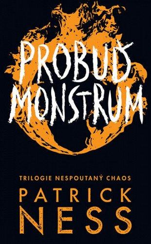 Patrick Ness: Probuď monstrum - Nespoutaný chaos 3